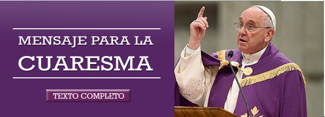 http://w2.vatican.va/content/francesco/es/messages/lent/documents/papa-francesco_20151004_messaggio-quaresima2016.html